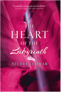 The Heart of the Labyrinth by Nicole Schwab, Womancraft Publishing