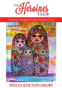 The Heroines Club by Melia Keeton-Digby, Womancraft Publishing