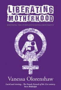 Liberating Motherhood by Vanessa Olorenshaw, Womancraft Publishing