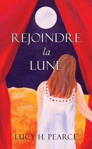 Reaching for the Moon (French) by Lucy H. Pearce, Womancraft Publishing