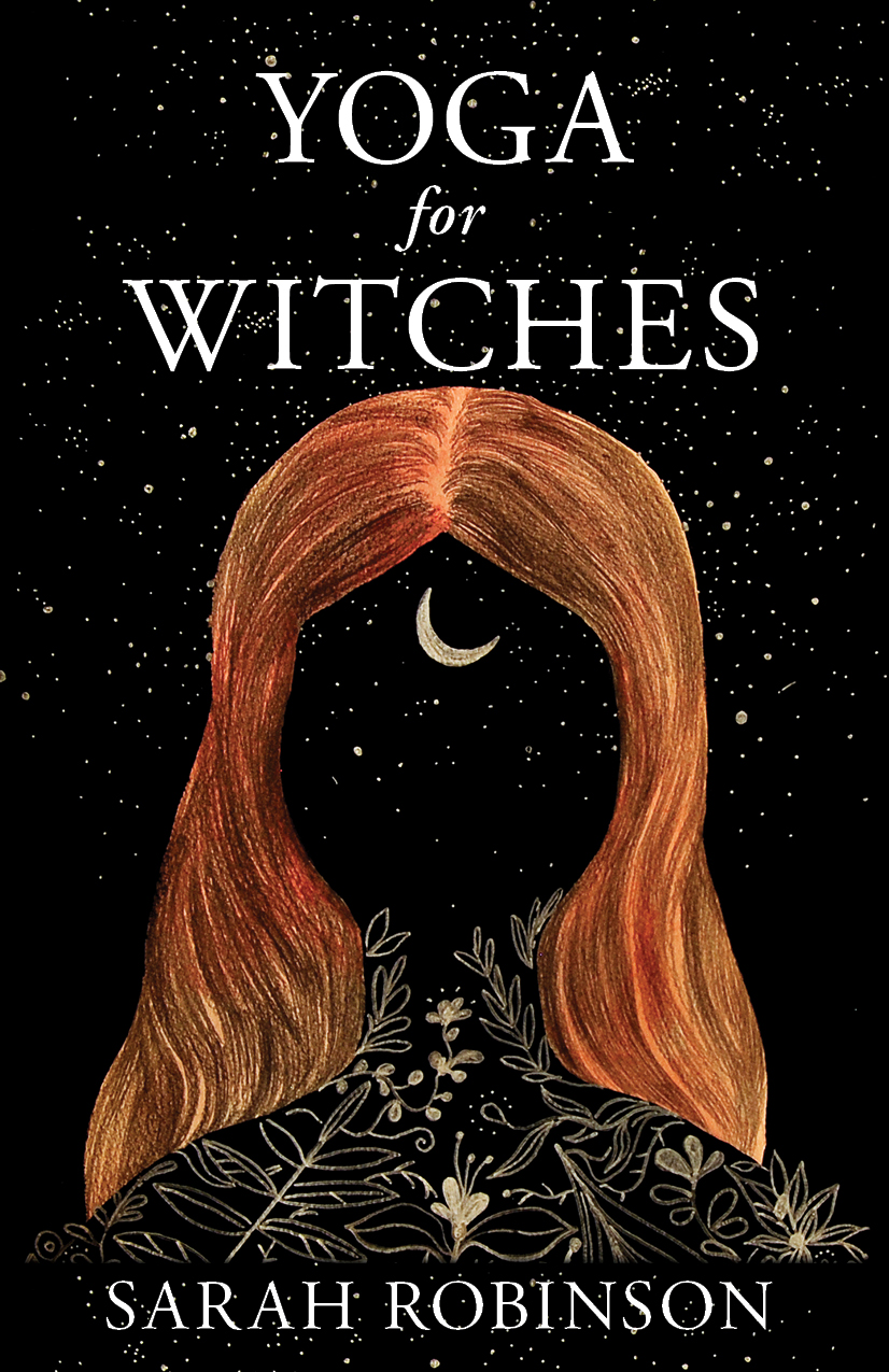 Yoga for Witches by Sarah Robinson, Womancraft Publishing