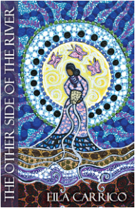 The Other Side of the River by Eila Carrico, Womancraft Publishing