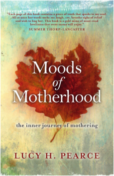 Moods of Motherhood by Lucy H. Pearce, Womancraft Publishing