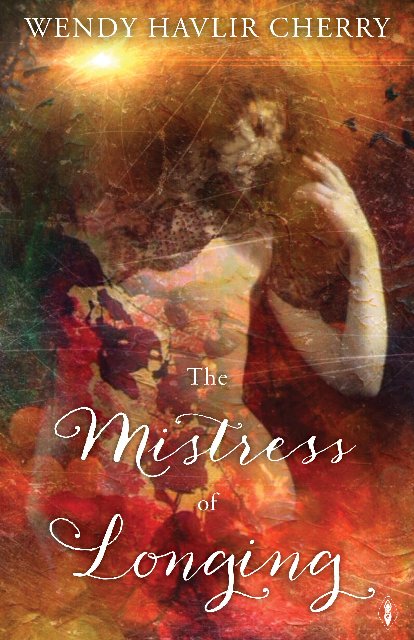 The Mistress of Longing by Wendy Havlir Cherry, Womancraft Publishing