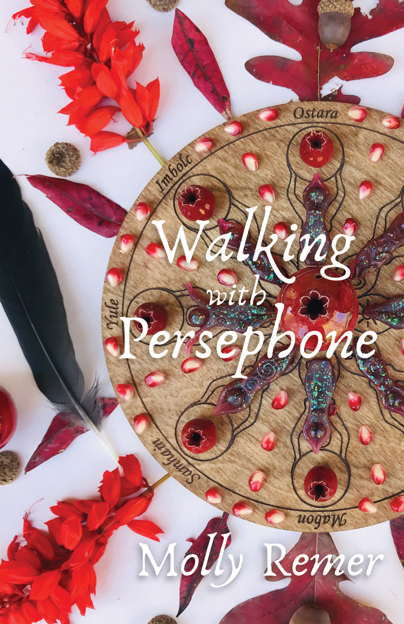 Walking with Persephone by Molly Remer, Womancraft Publishing
